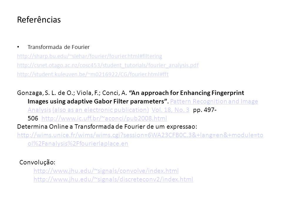 ReferênciasTransformada de Fourier. http://sharp.bu.edu/~slehar/fourier/fourier.html#filtering.