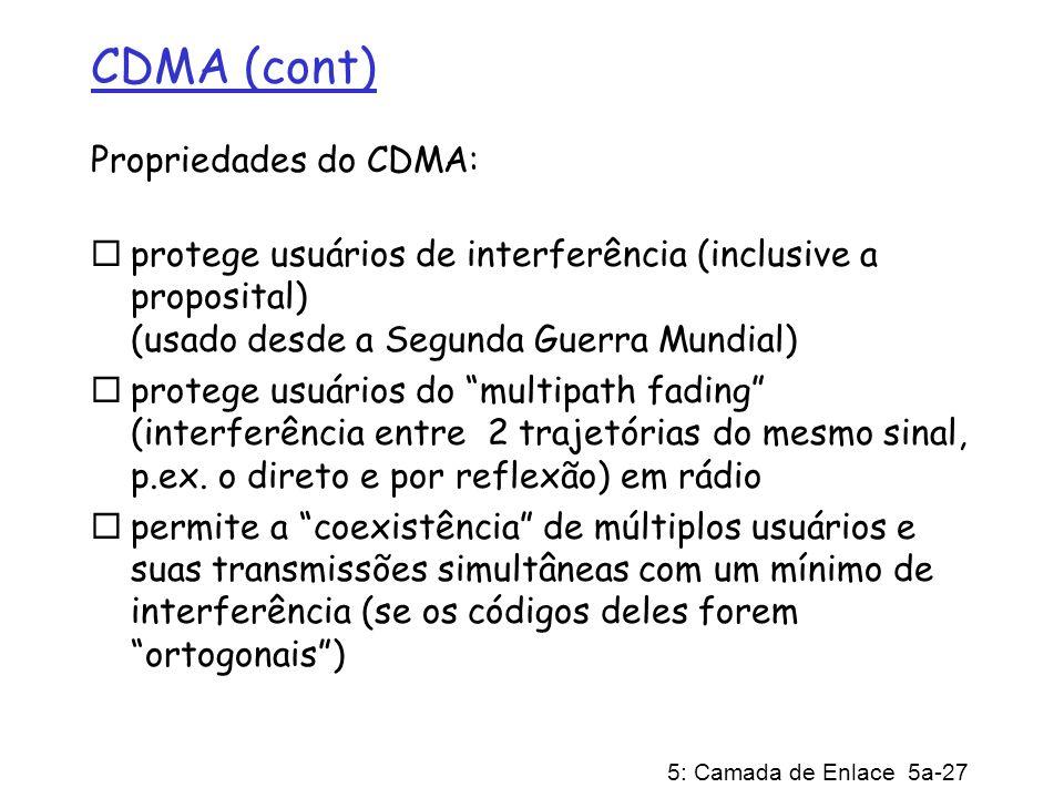 CDMA (cont) Propriedades do CDMA: