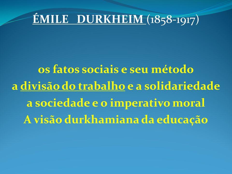 os fatos sociais e seu método a divisão do trabalho e a solidariedade