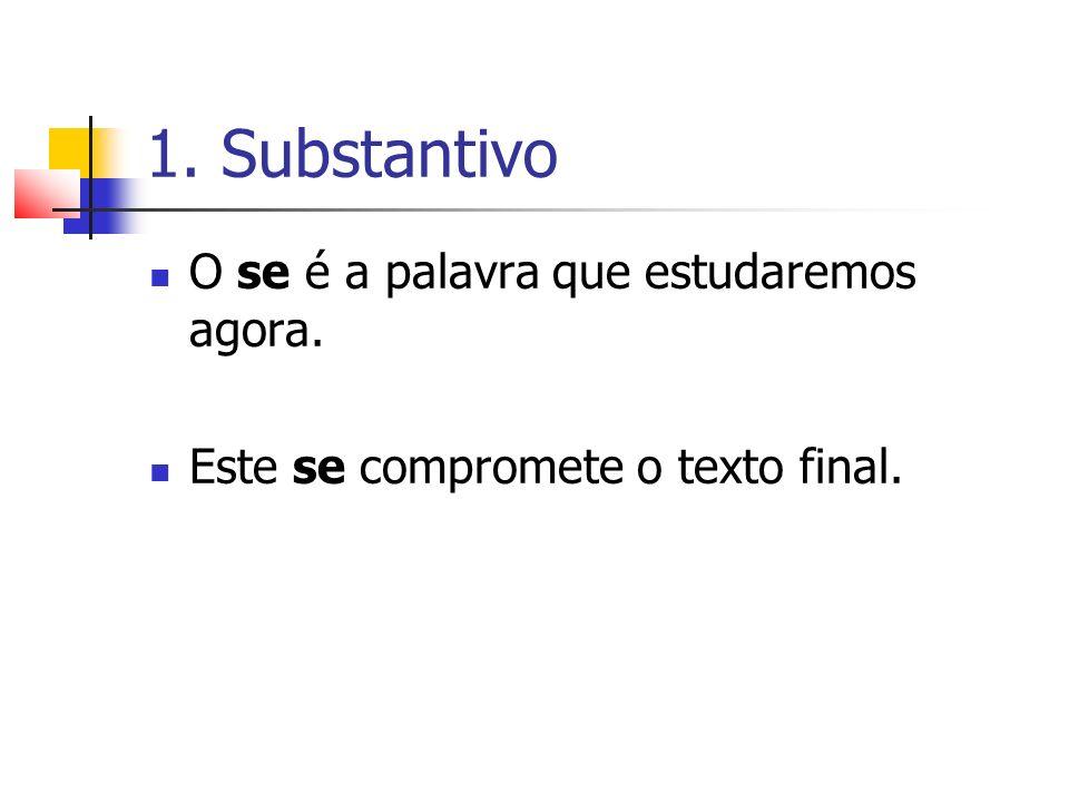 1. Substantivo O se é a palavra que estudaremos agora.