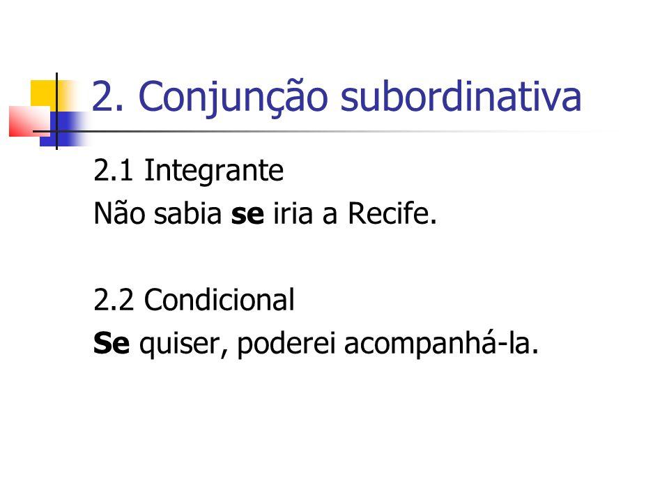 2. Conjunção subordinativa