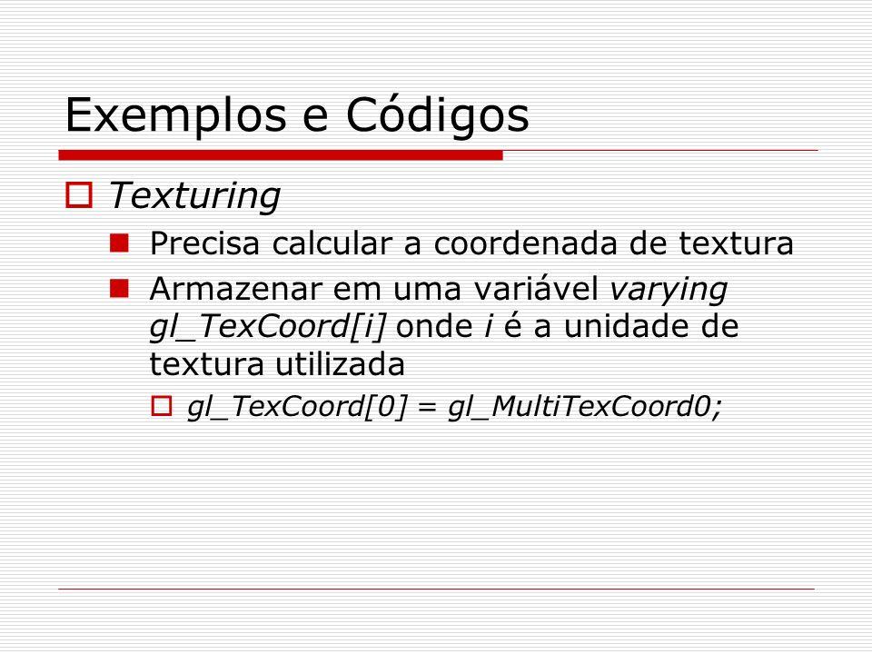 Exemplos e Códigos Texturing Precisa calcular a coordenada de textura