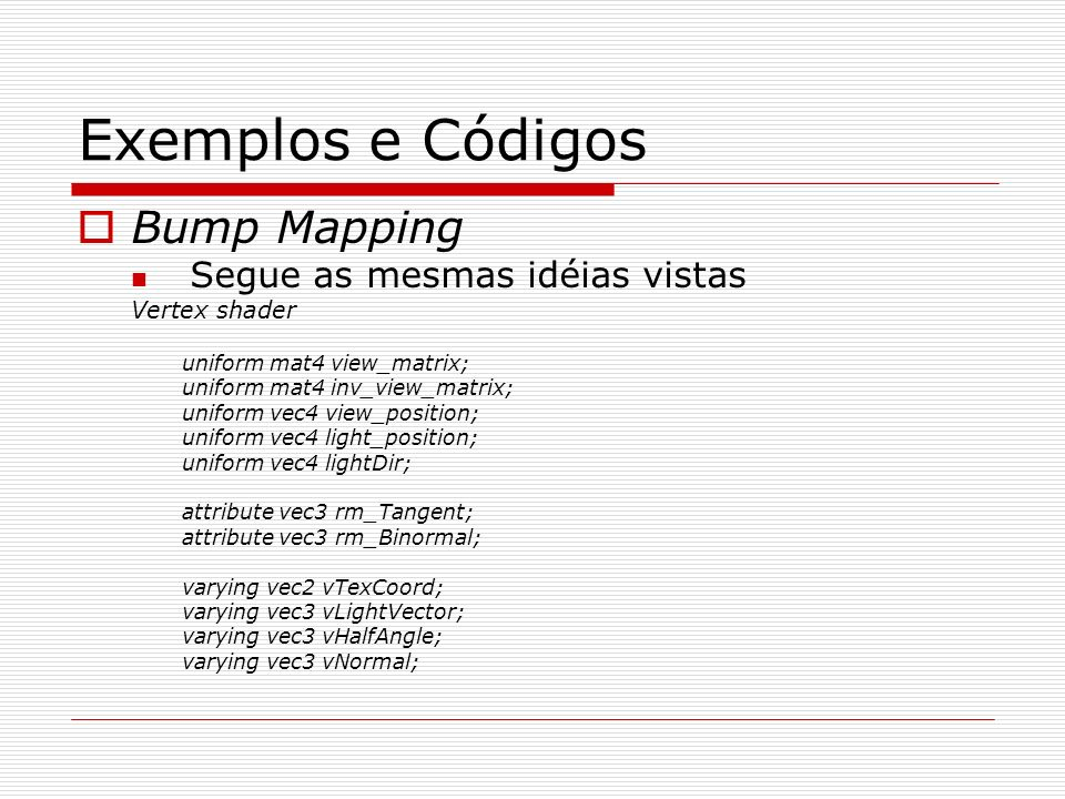 Exemplos e Códigos Bump Mapping Vertex shader
