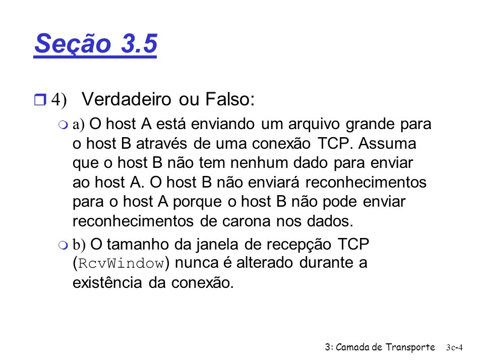 Seção 3.5 4) Verdadeiro ou Falso: