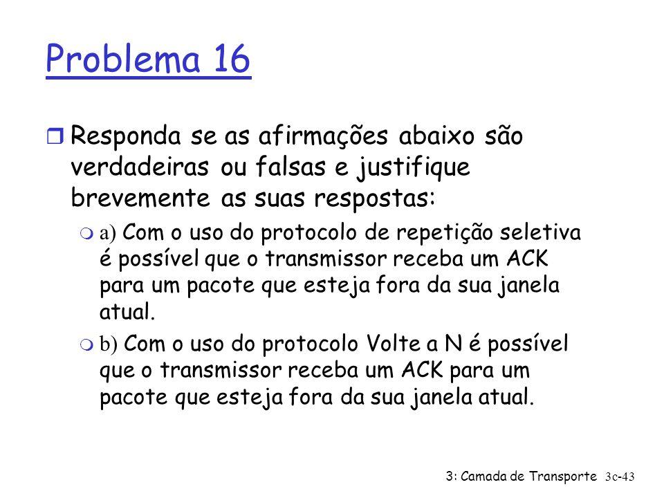 Problema 16 Responda se as afirmações abaixo são verdadeiras ou falsas e justifique brevemente as suas respostas: