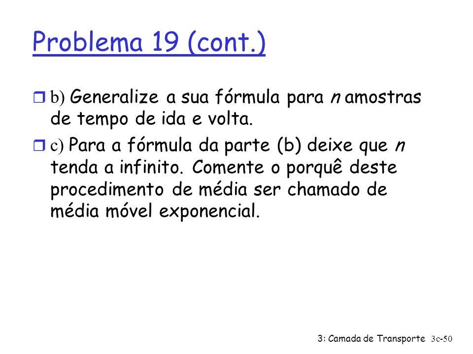 Problema 19 (cont.) b) Generalize a sua fórmula para n amostras de tempo de ida e volta.