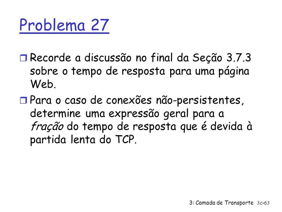 Problema 27 Recorde a discussão no final da Seção 3.7.3 sobre o tempo de resposta para uma página Web.