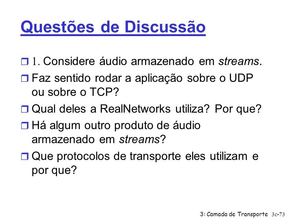 Questões de Discussão 1. Considere áudio armazenado em streams.