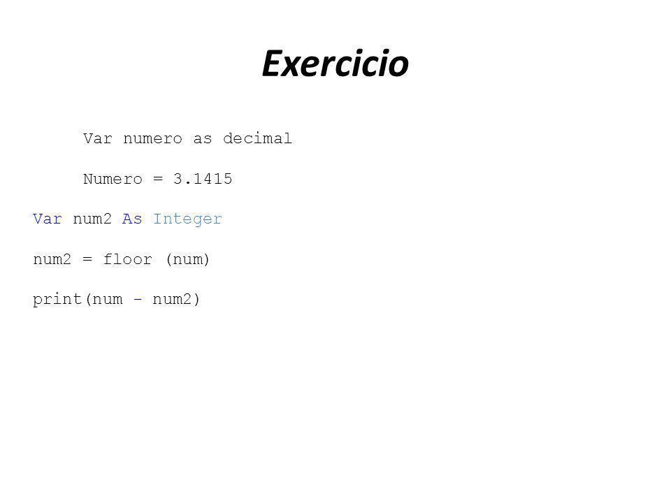 Exercicio Var numero as decimal Numero = 3.1415 Var num2 As Integer