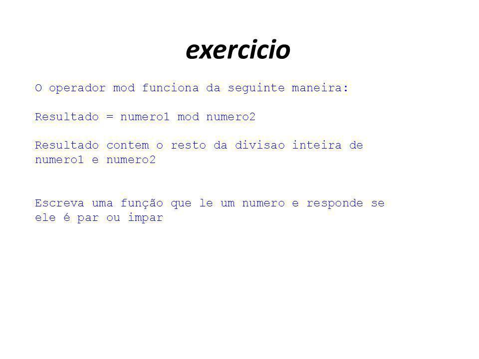 exercicio O operador mod funciona da seguinte maneira: