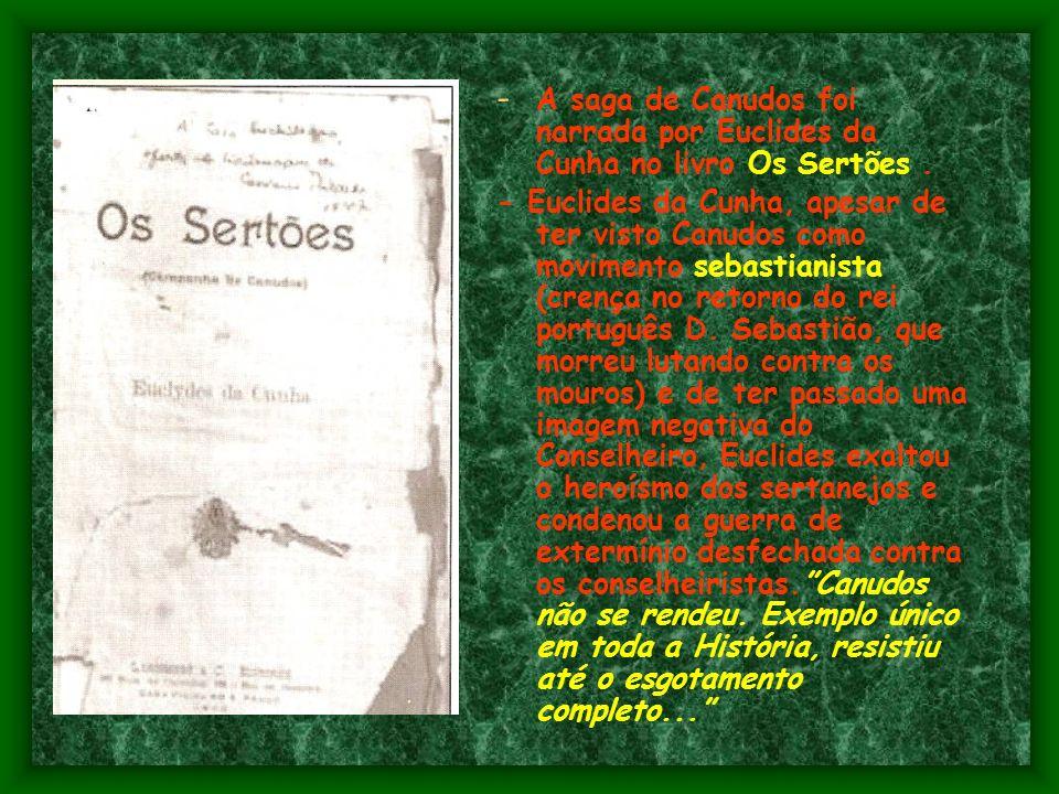 A saga de Canudos foi narrada por Euclides da Cunha no livro Os Sertões .