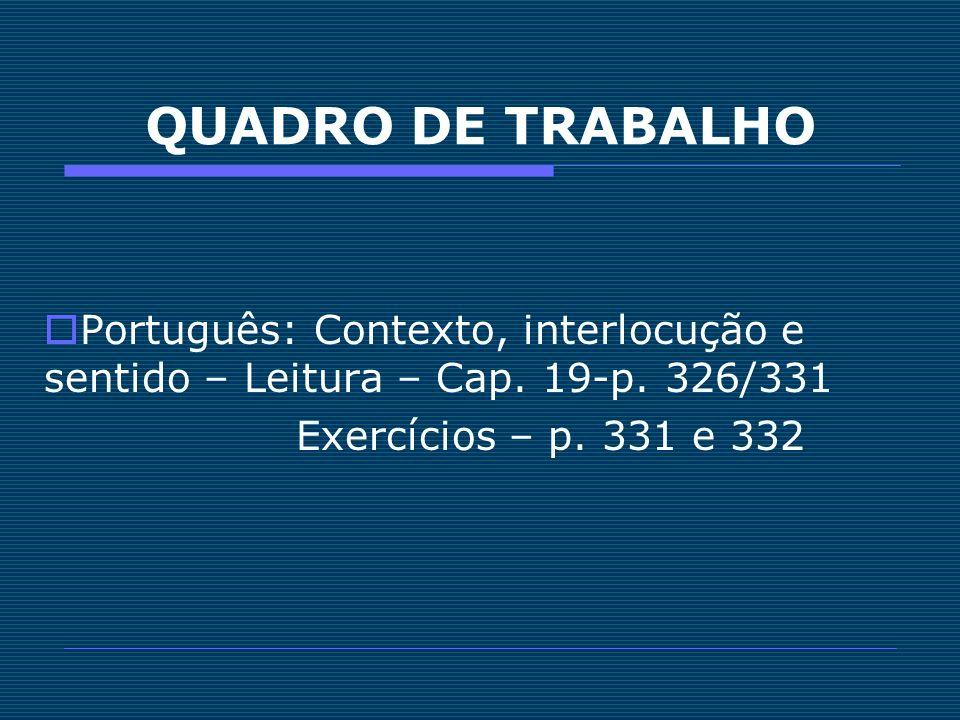 QUADRO DE TRABALHO Português: Contexto, interlocução e sentido – Leitura – Cap.