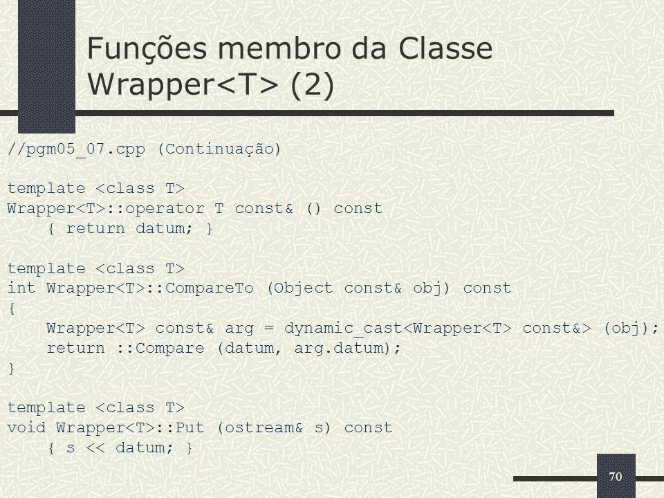 Funções membro da Classe Wrapper<T> (2)