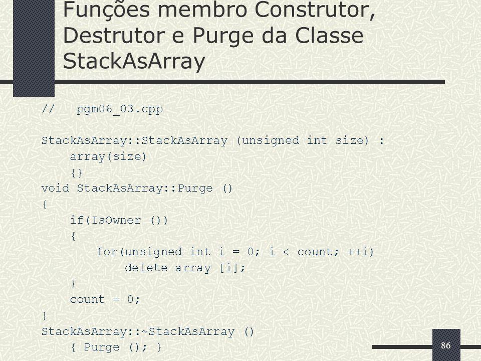 Funções membro Construtor, Destrutor e Purge da Classe StackAsArray