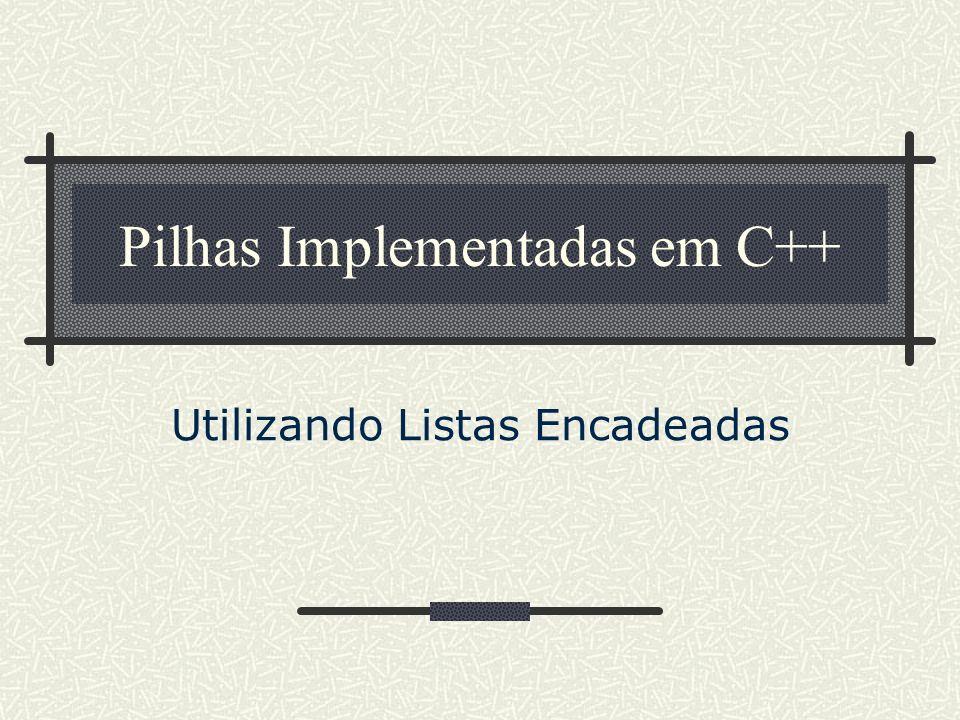 Pilhas Implementadas em C++