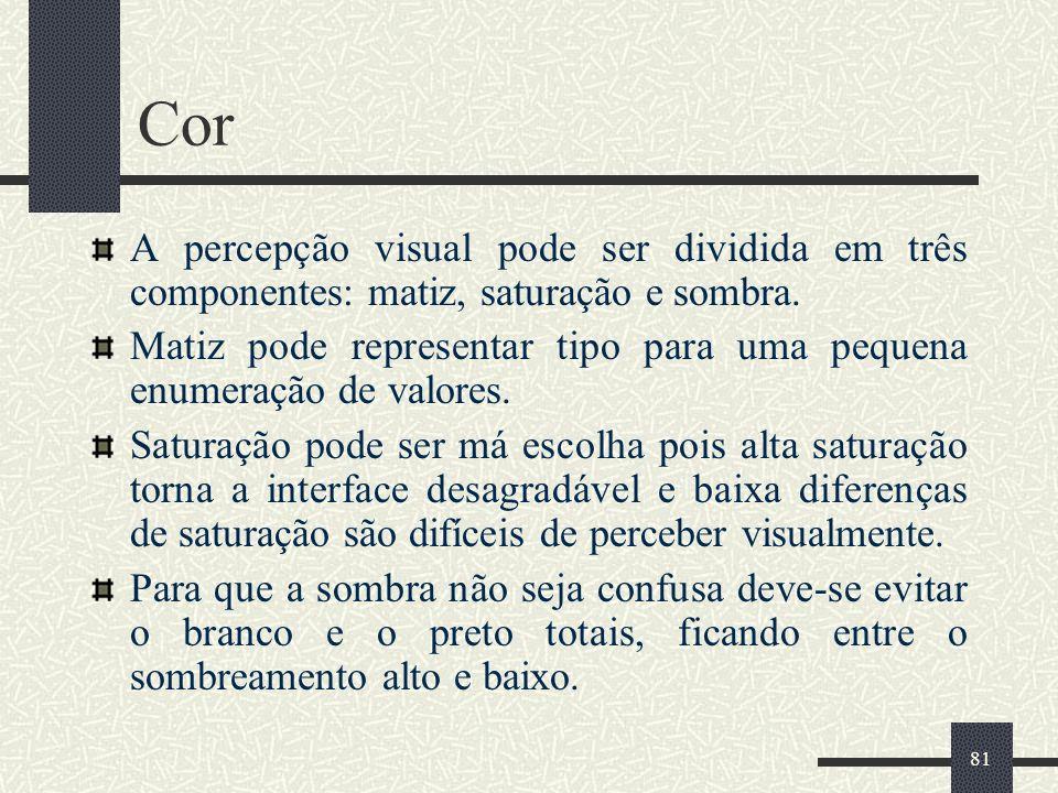 Cor A percepção visual pode ser dividida em três componentes: matiz, saturação e sombra.