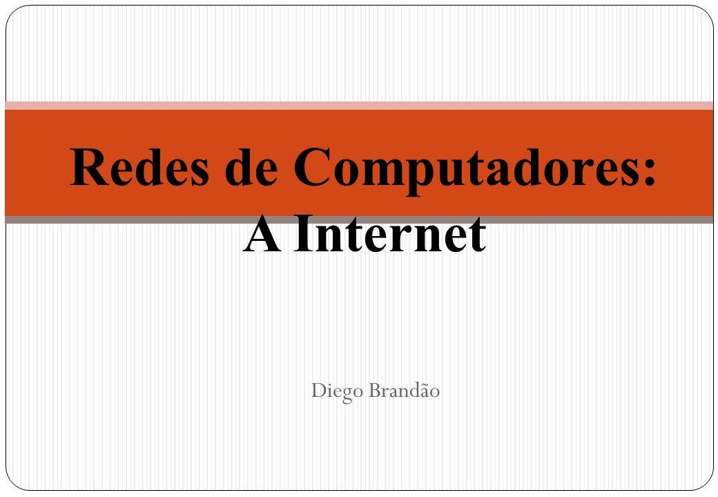 Redes de Computadores: A Internet