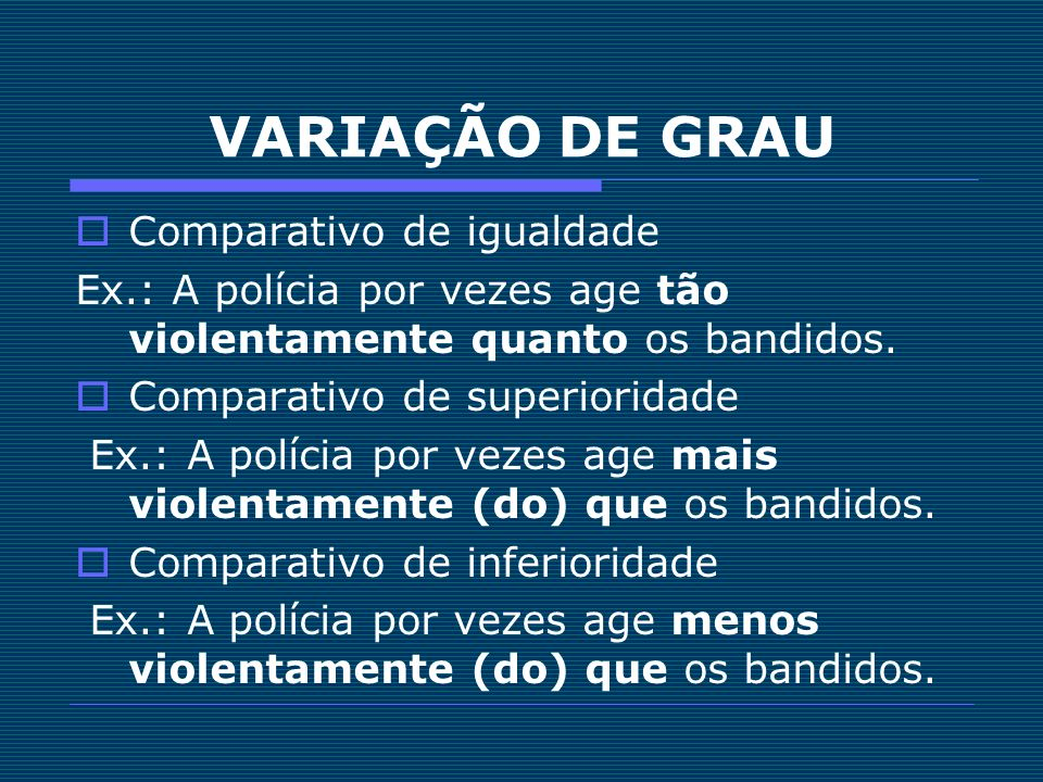 VARIAÇÃO DE GRAU Comparativo de igualdade