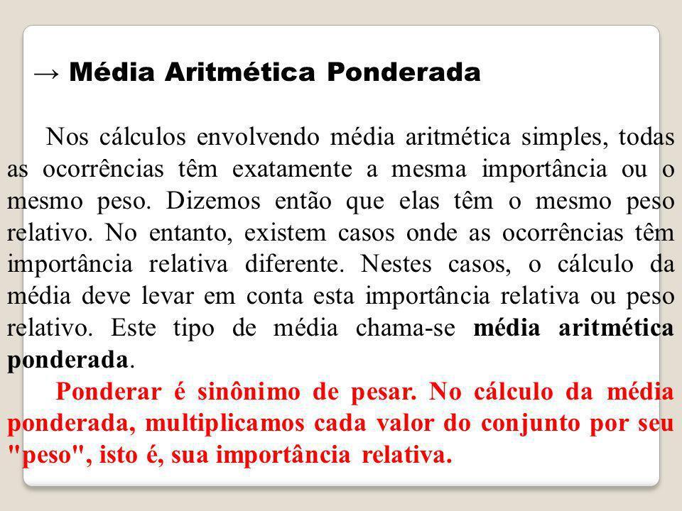 → Média Aritmética Ponderada