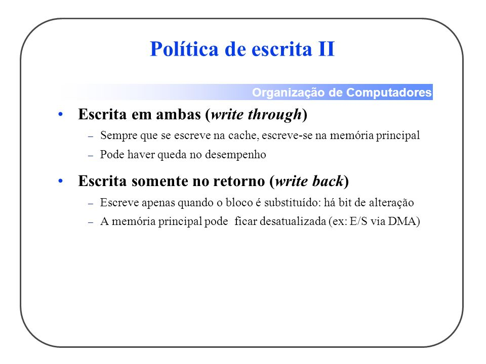 Política de escrita II Escrita em ambas (write through)