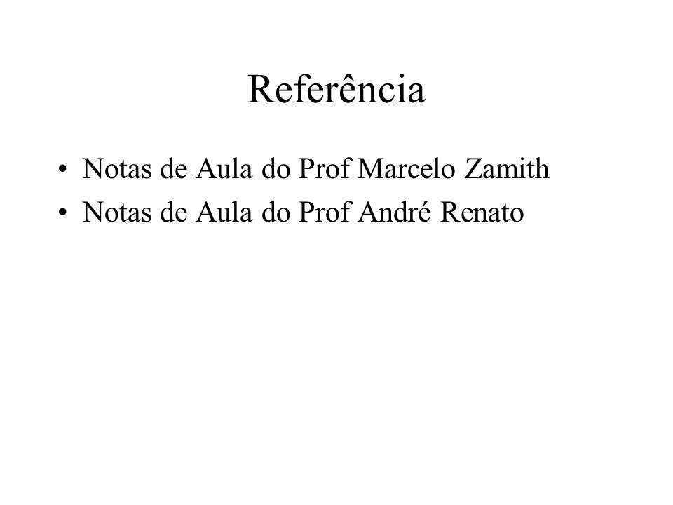 Referência Notas de Aula do Prof Marcelo Zamith