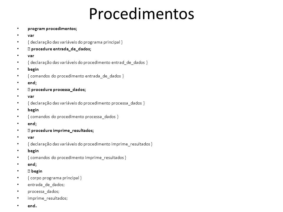 Procedimentos program procedimentos; var
