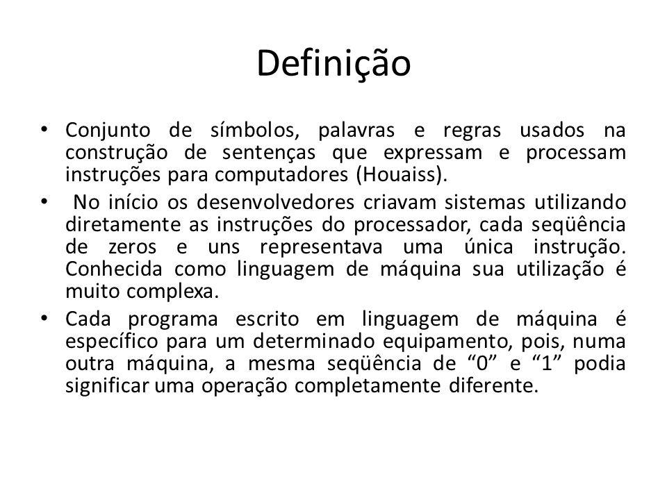 DefiniçãoConjunto de símbolos, palavras e regras usados na construção de sentenças que expressam e processam instruções para computadores (Houaiss).