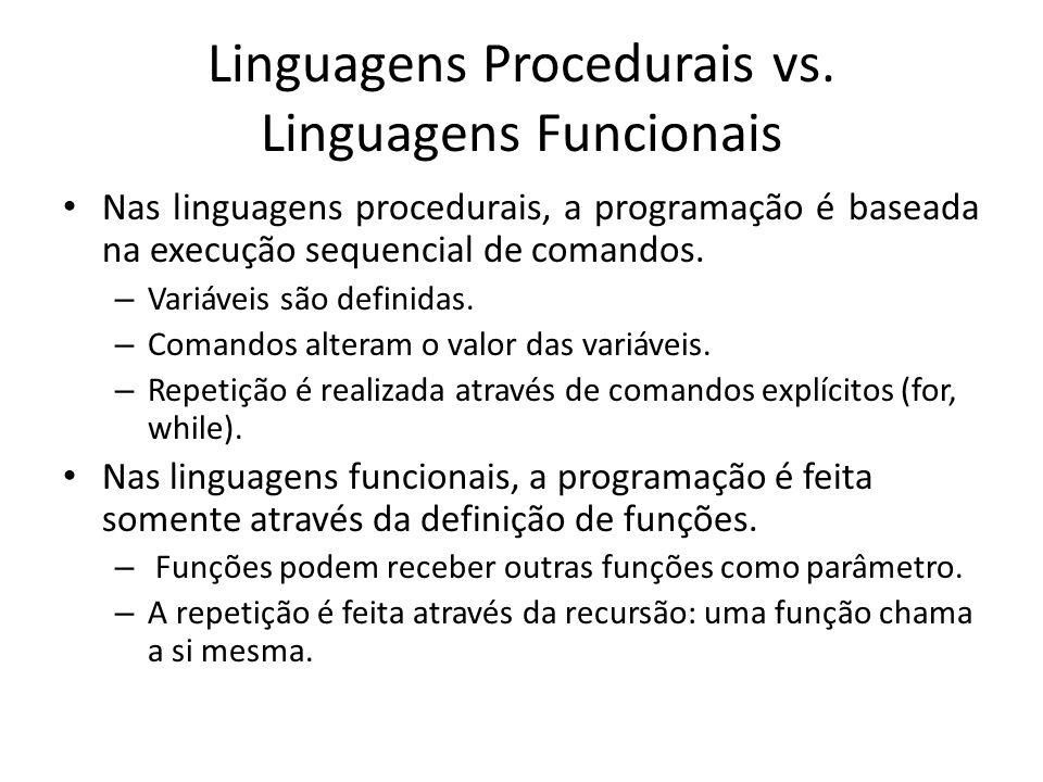 Linguagens Procedurais vs. Linguagens Funcionais