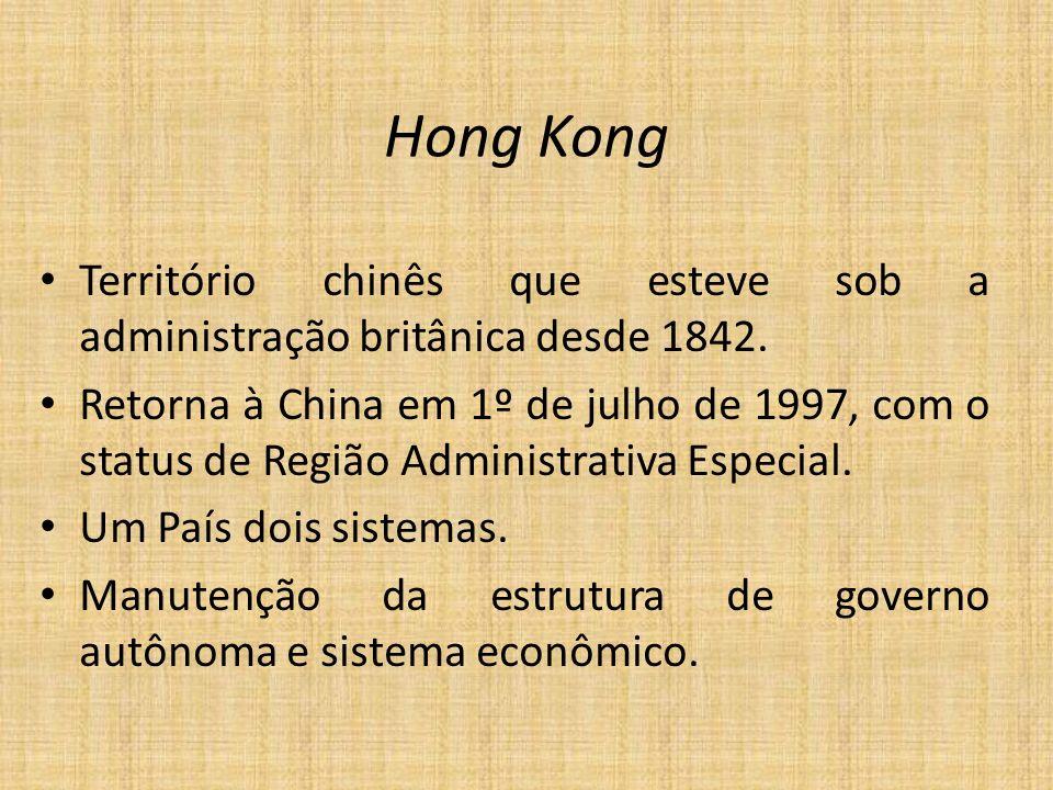 Hong Kong Território chinês que esteve sob a administração britânica desde 1842.