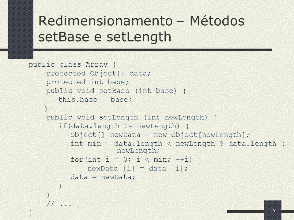 Redimensionamento – Métodos setBase e setLength