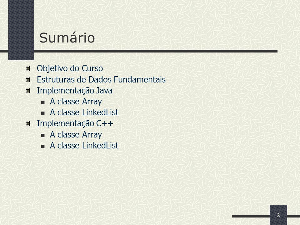 Sumário Objetivo do Curso Estruturas de Dados Fundamentais