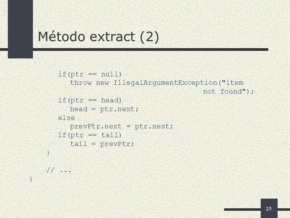 Método extract (2) if(ptr == null)
