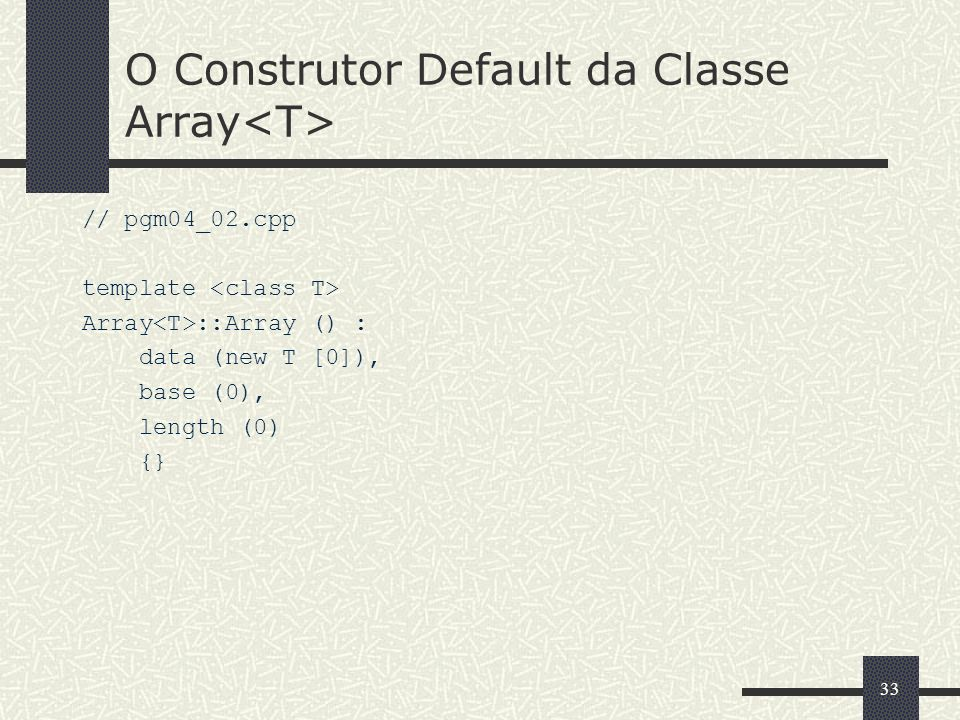 O Construtor Default da Classe Array<T>