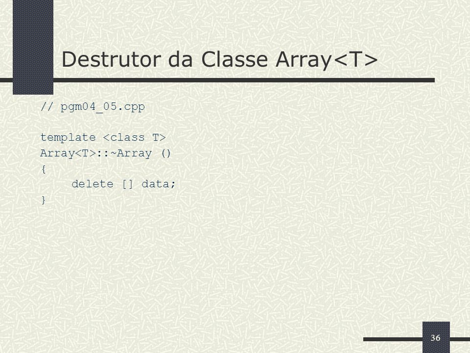 Destrutor da Classe Array<T>