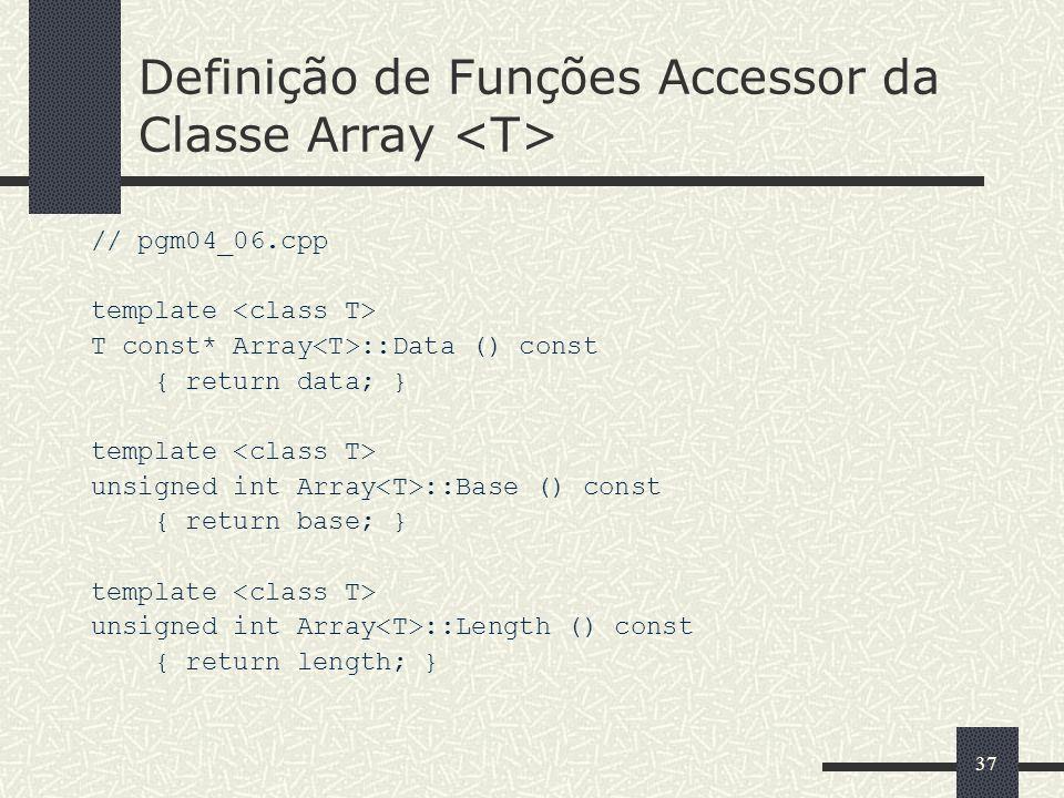 Definição de Funções Accessor da Classe Array <T>