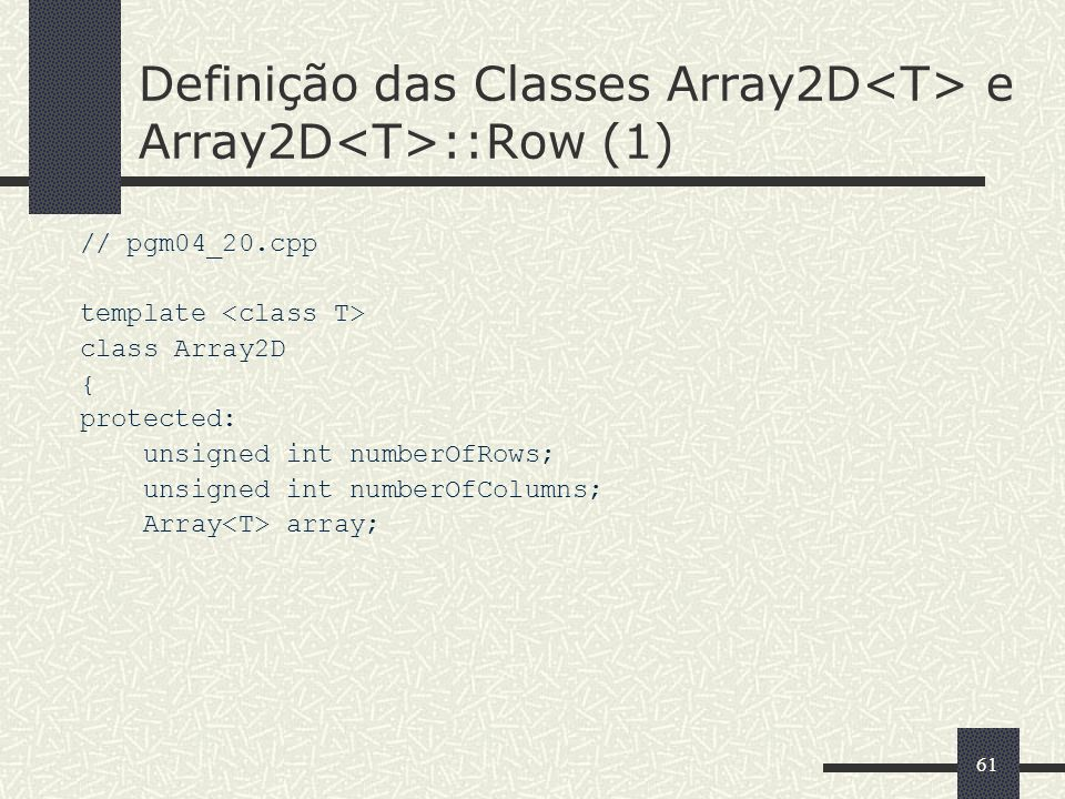 Definição das Classes Array2D<T> e Array2D<T>::Row (1)