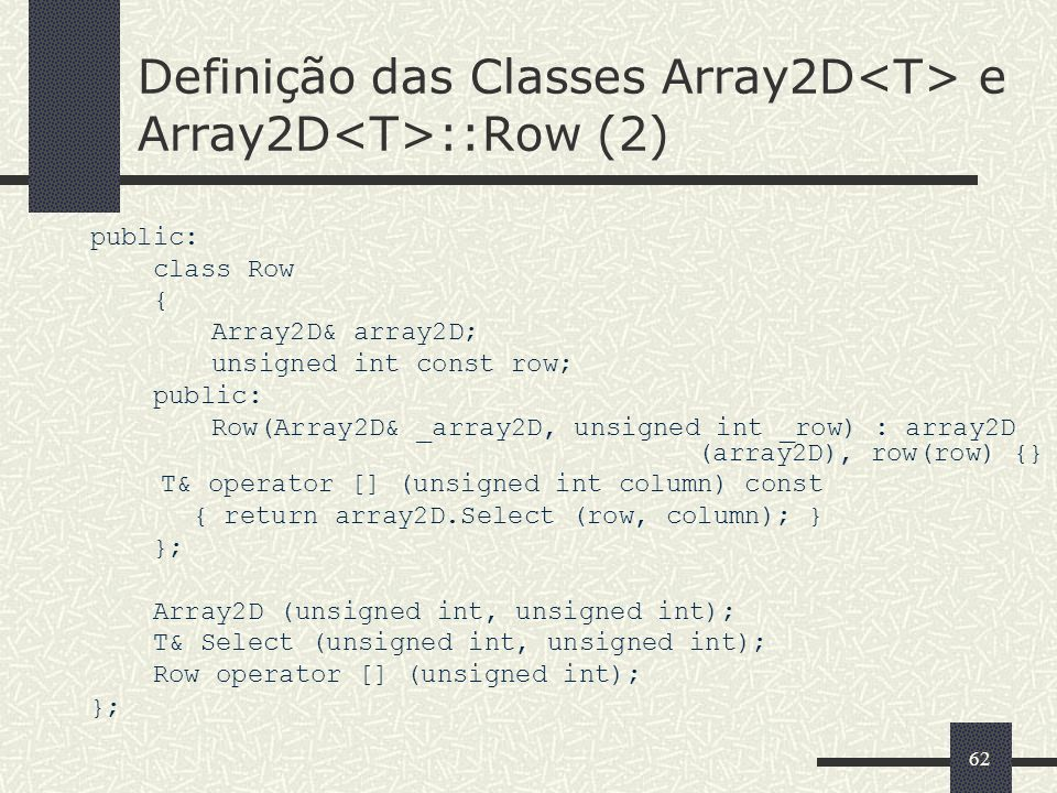Definição das Classes Array2D<T> e Array2D<T>::Row (2)