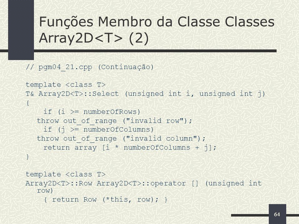 Funções Membro da Classe Classes Array2D<T> (2)