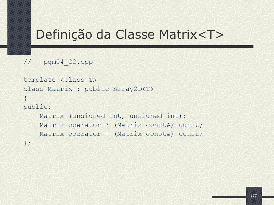 Definição da Classe Matrix<T>