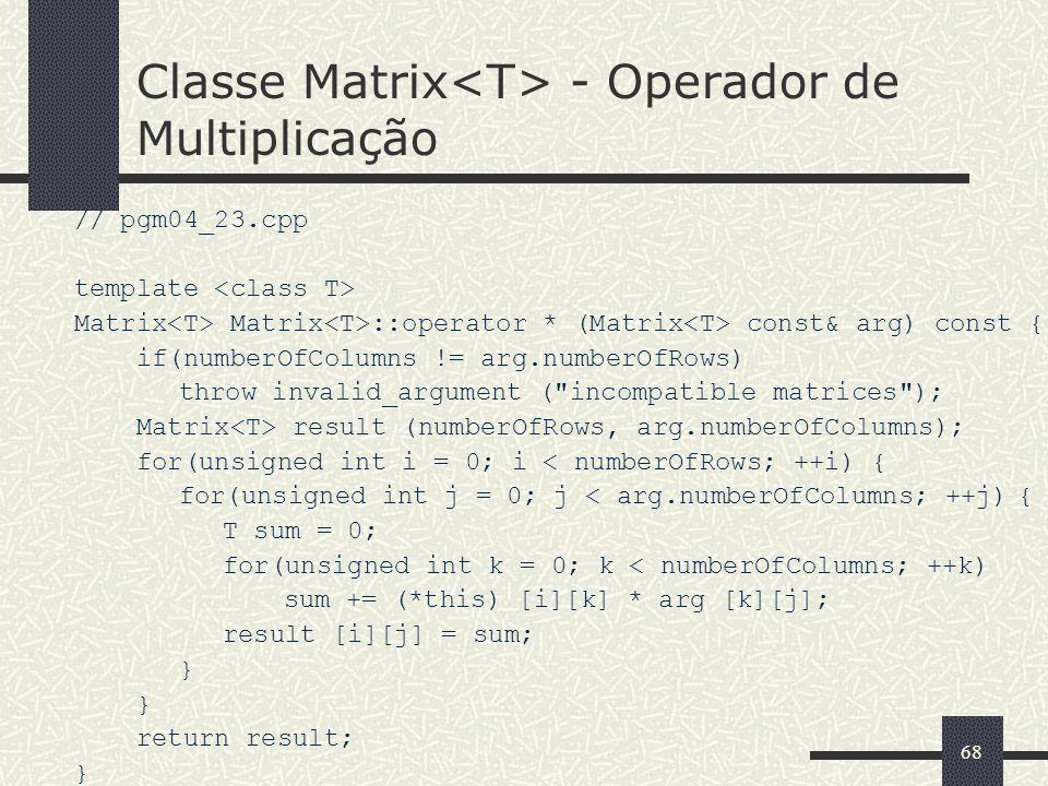 Classe Matrix<T> - Operador de Multiplicação