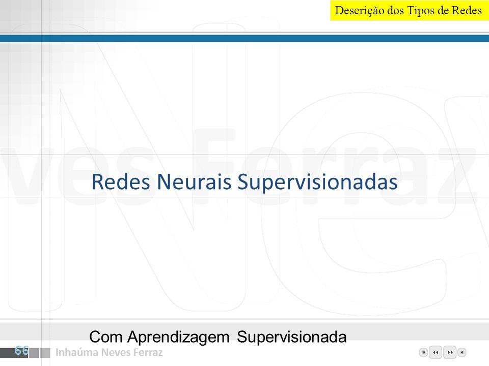Redes Neurais Supervisionadas