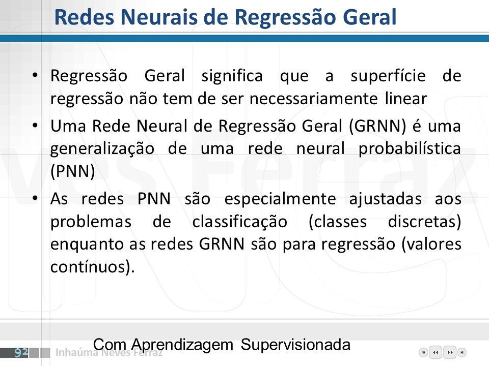 Redes Neurais de Regressão Geral