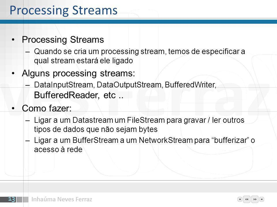 Processing Streams Processing Streams Alguns processing streams: