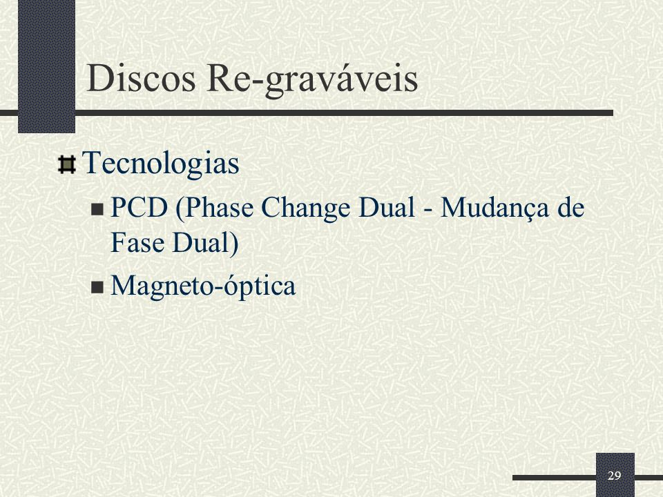 Discos Re-graváveis Tecnologias