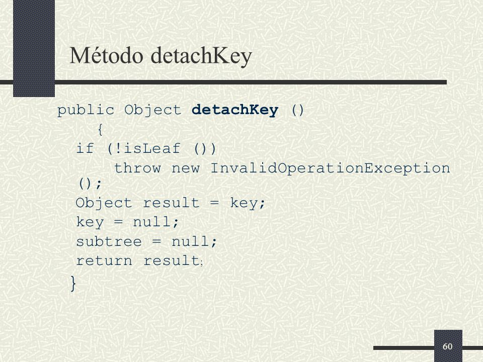Método detachKey public Object detachKey () { if (!isLeaf ())