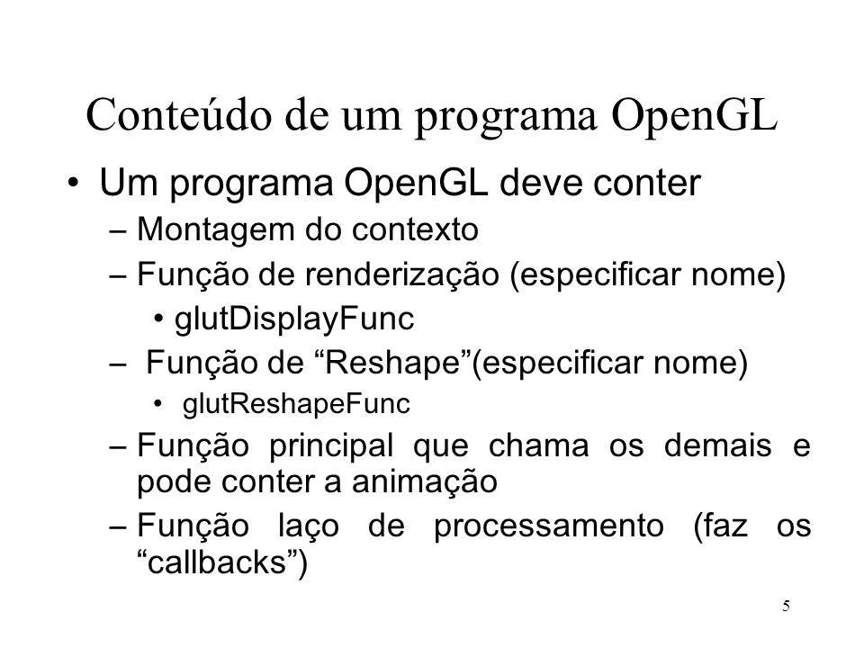 Conteúdo de um programa OpenGL