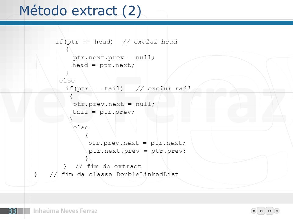 Método extract (2) { ptr.next.prev = null; head = ptr.next; } else