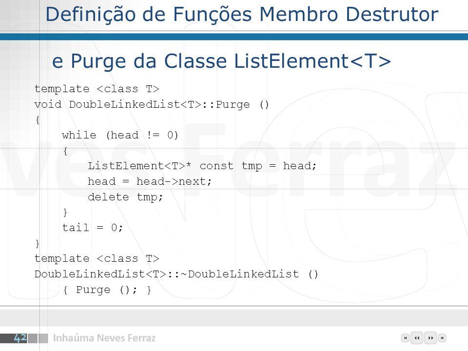 Definição de Funções Membro Destrutor e Purge da Classe ListElement<T>