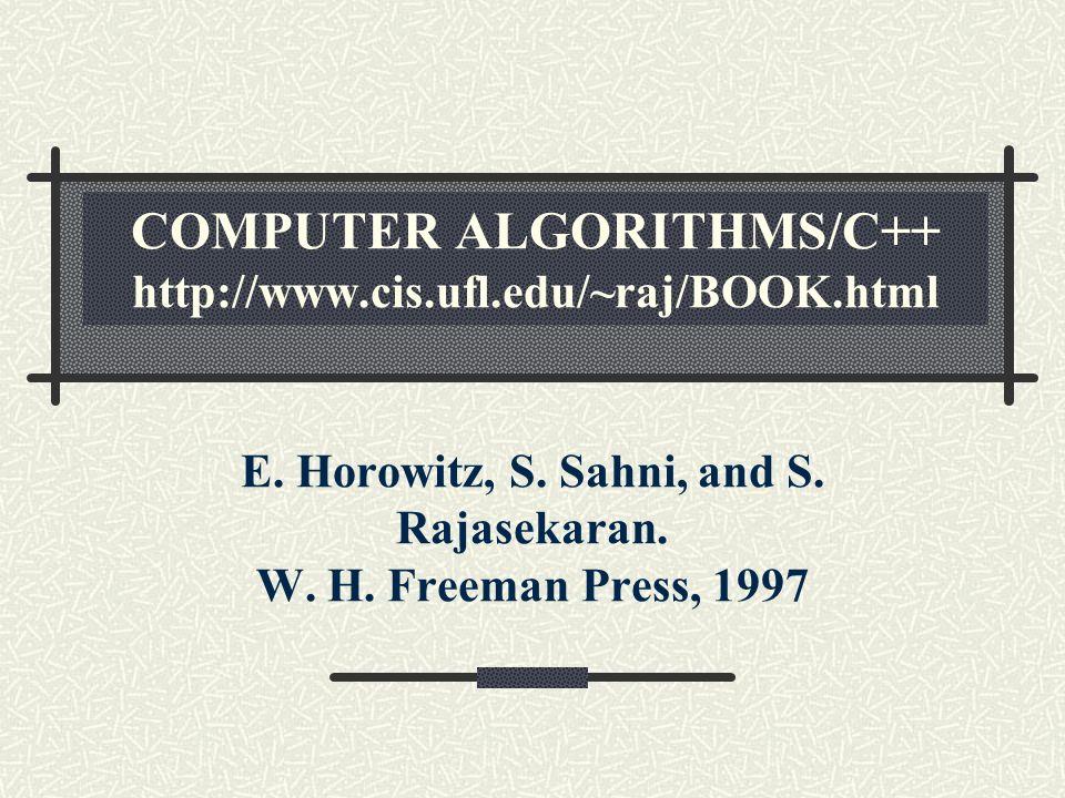 COMPUTER ALGORITHMS/C++ http://www.cis.ufl.edu/~raj/BOOK.html