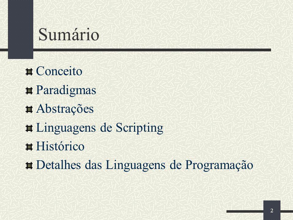 Sumário Conceito Paradigmas Abstrações Linguagens de Scripting
